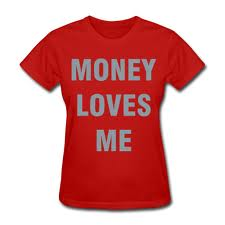 Money loves me